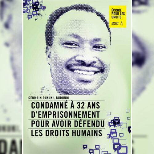 Affaire Germain Rukuki : l'activiste burundais parmi les 10 cas de la campagne «Write for Rights»